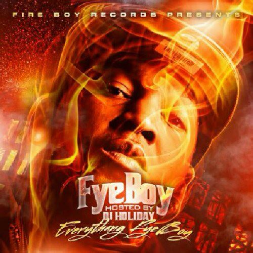 "New FyeBoy Mixtape ""Everythang FyeBoy"""